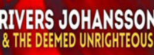 Rivers Johansson & The Deemed Unrighteous logo