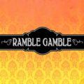 Ramble Gamble