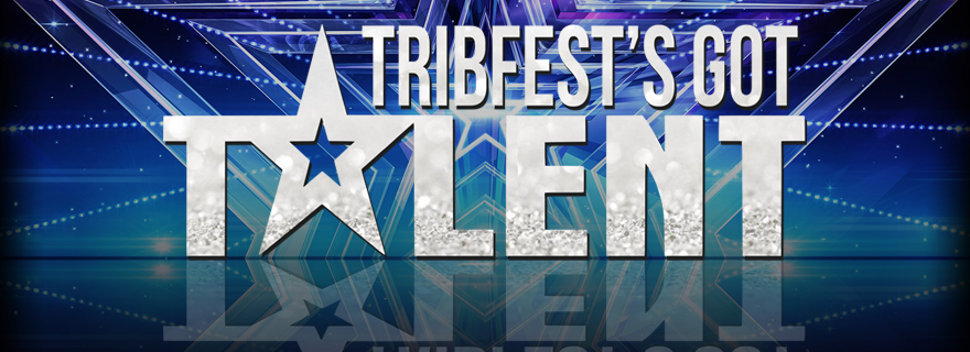 Tribfest's Got Talent