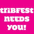 Tribfest Needs You!