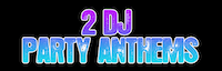 2 DJ Party Anthems logo