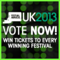 The 2013 UK Festival Awards, Vote for Tribfest now and you could win tickets to every winning festival.